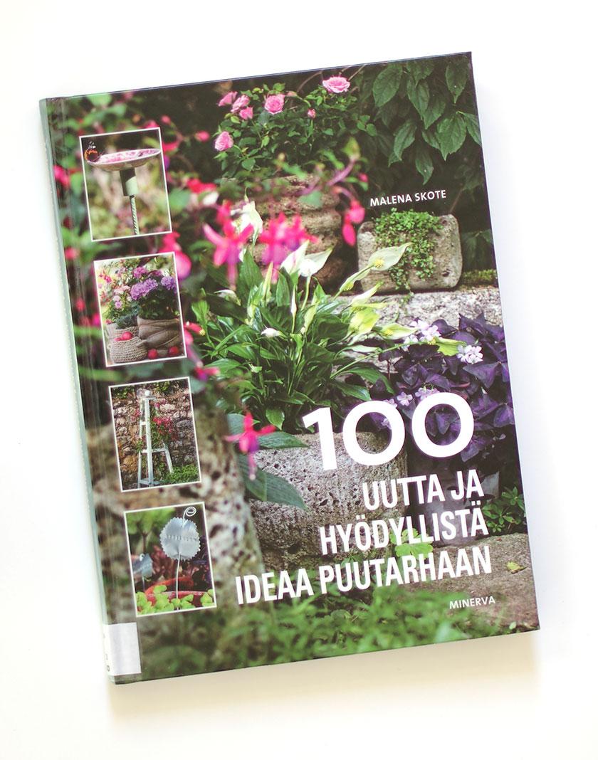 malena skote 100 uutta ja hyödyllistä ideaa puutarhaan